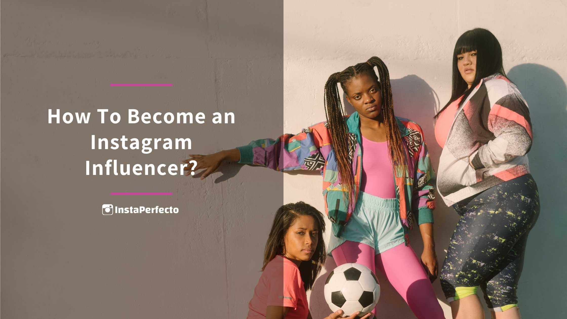 How To Become an Instagram Influencer?