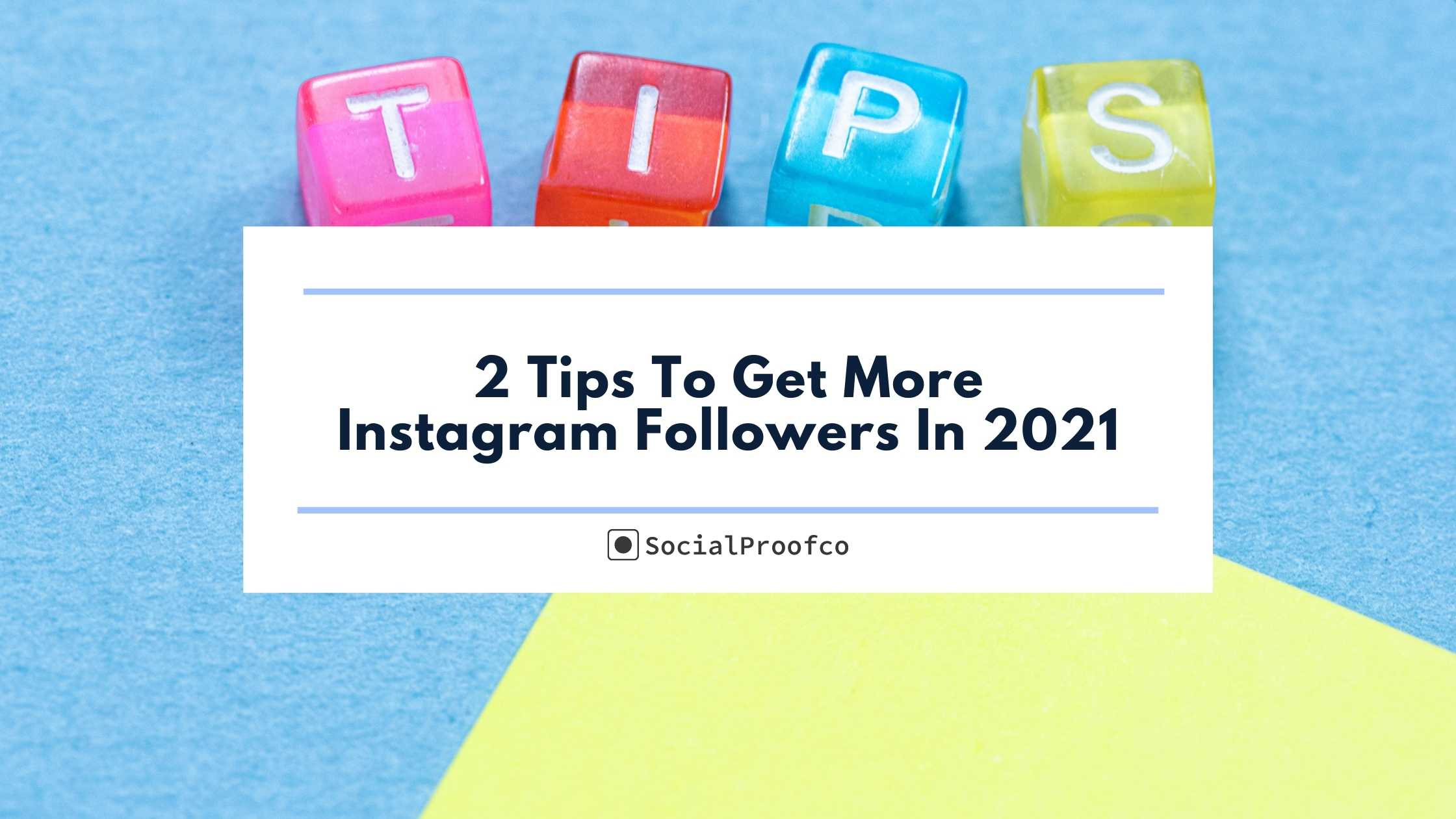 2 Tips To Get More Instagram Followers