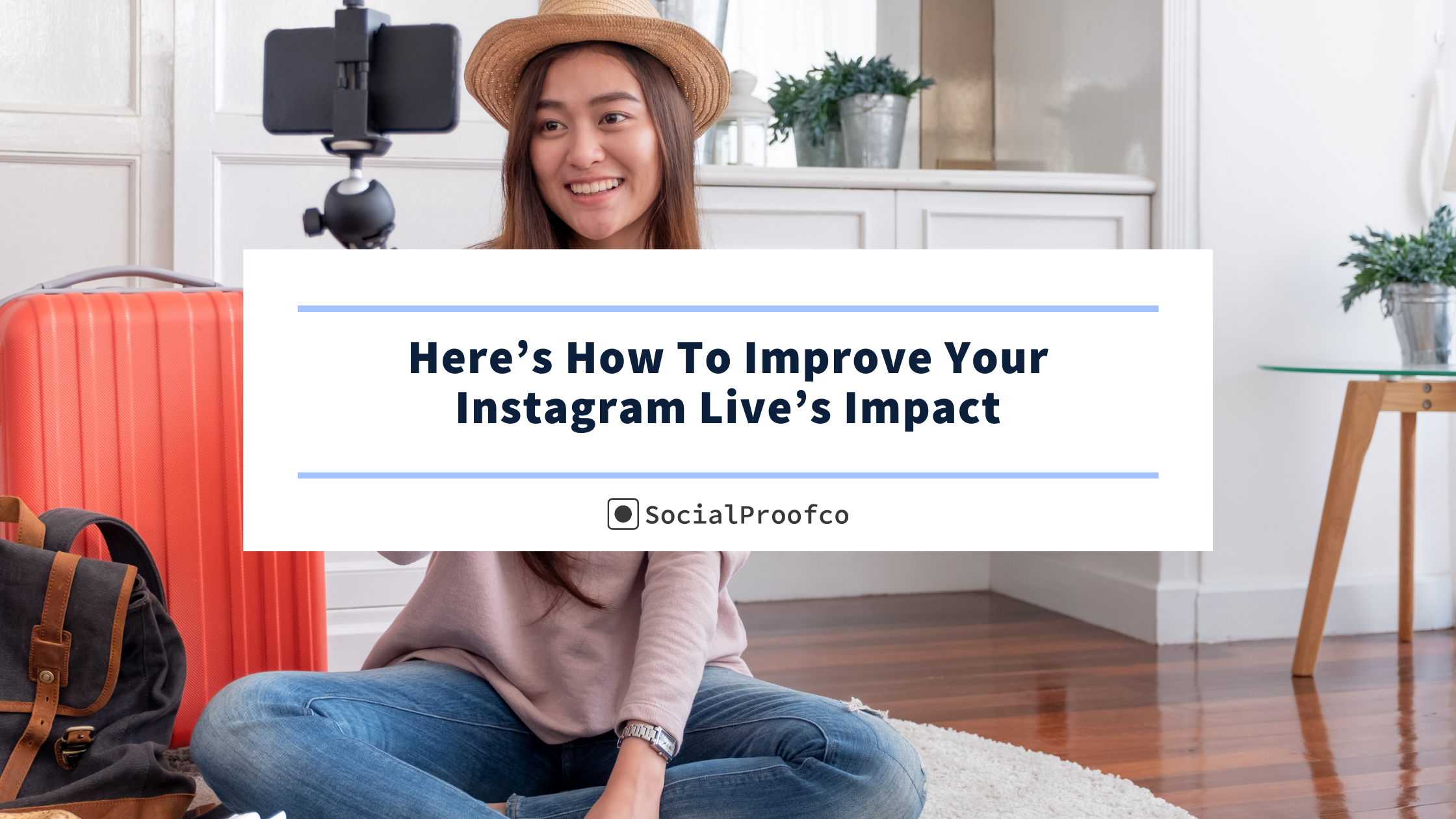 How To Improve Your Instagram Live's Impact