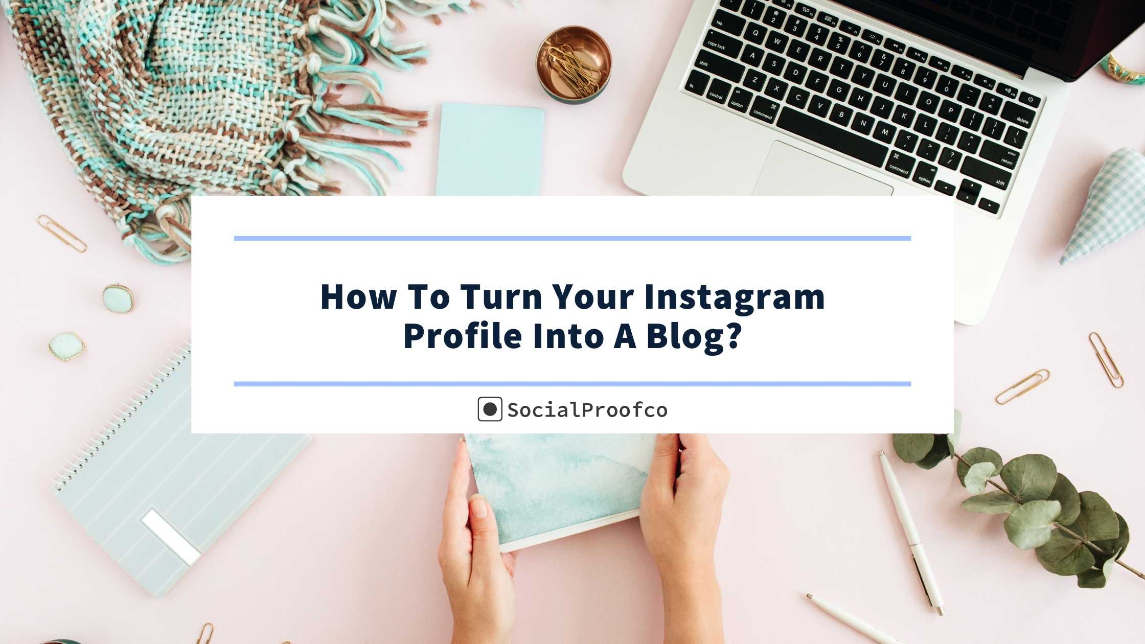 Turn Your Instagram Profile Into A Blog
